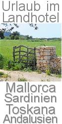 Urlaub im Landhotel: Mallorca Toskana Sardinien Andalusien